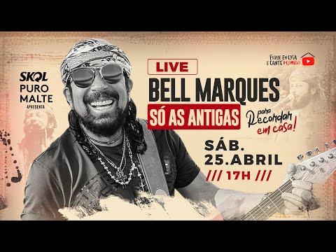 live-bell-marques---só-as-antigas-|-#fiqueemcasa-e-cante-#comigo