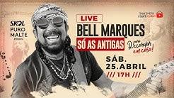 LIVE BELL MARQUES - Só as antigas | #FiqueEmCasa e Cante #Comigo