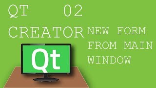 QT Creator 02 How to display new Form from Main Window