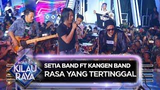 Bikin Kangen Lagunya, Setia Band feat Kangen Band [RASA YANG TERTINGGAL] - RTKR (31/3)