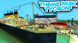 TITANIC PARK in Theme Park Tycoon 2!! - Roblox