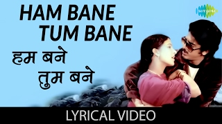 Hum Bane Tum Bane with lyrics | हम बने तुम बने गाने के बोल | Ek Duje Ke Liye | Kamaal Hassan/Rati
