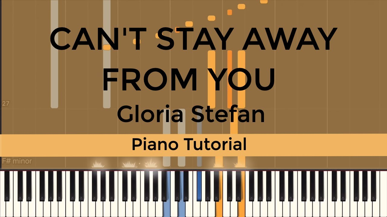 Can't Stay Away From You (Gloria Stefan) - Piano Tutorial