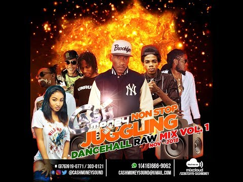 CASHMONEY - NON STOP JUGGLING DANCEHALL RAW MIX VOL 1. NOV 2018