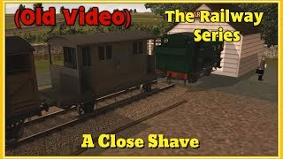 The Railway Series: A Close Shave