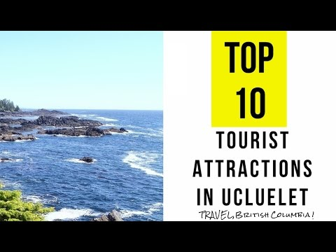 Top 10. Best Tourist Attractions in Ucluelet - British Columbia, Canada