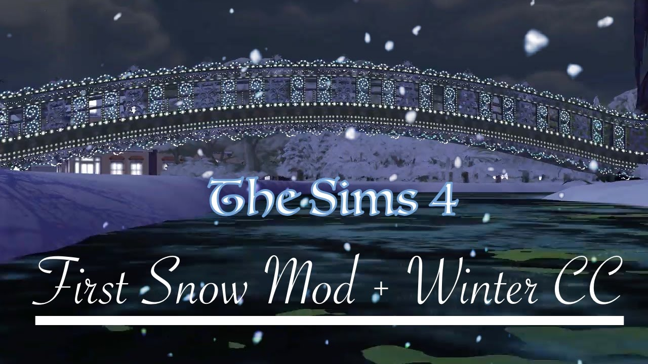 the sims 4 first snow mod winter cc youtube