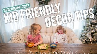 MY BEST KID FRIENDLY DECORATING TIPS! | The DIY Mommy