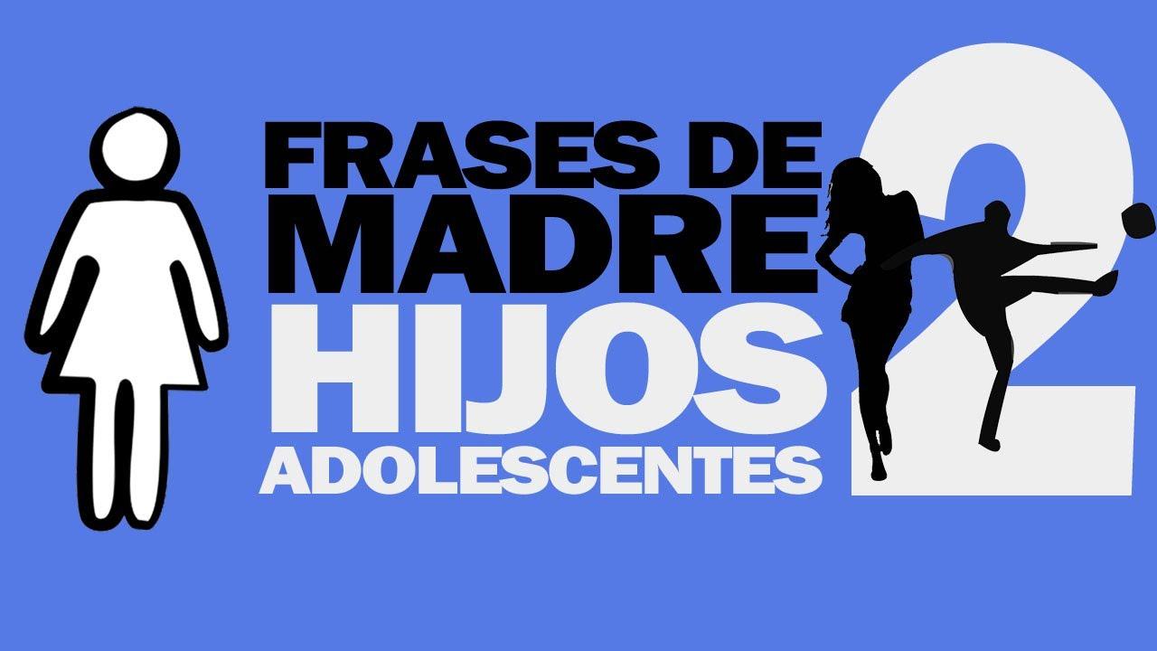 75 Frases De Madre A Sus Hijos Adolescentes Vol 2 Youtube