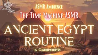 The Time Machine ASMR   Rutina en el Antiguo Egipto   Ancient Egypt Routine