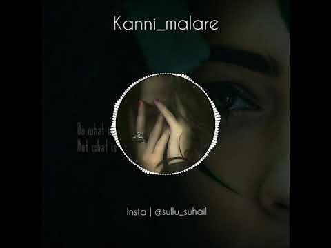 Kanni malare..   new Malayalam whts app status 😍😍