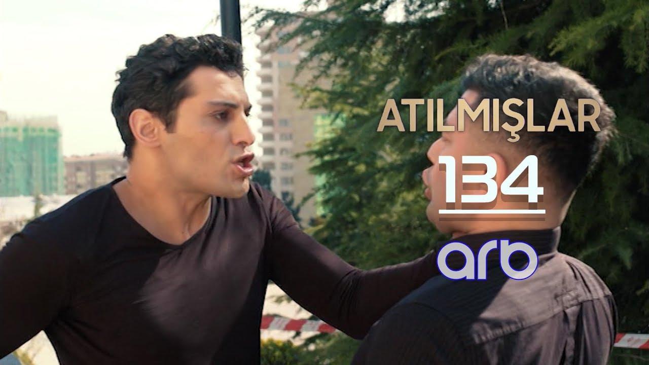 Atılmışlar (134-cü bölüm) - TAM HİSSƏ