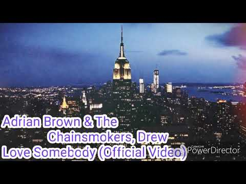 adrian-brown-&-the-chainsmokers,-drew-love-somebody-(official-video)