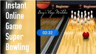 Instant Online  Game | Super Bowling | First timer