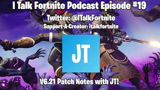Eu falo Fortnite podcast #19-v 6.21 patch Notes e novos vazamentos de pele com JT!