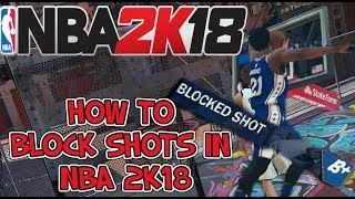 HOW TO BLOCK SHOTS IN NBA 2K18(BASIC TIPS CONTESTING SHOTS IN 2K18)