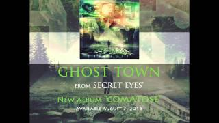 SECRET EYES - Ghost Town (Official Stream)
