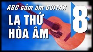 Học đàn Guitar ABC cơ bản (13) Hợp âm, cảm âm - tone Am (Tiếp)]