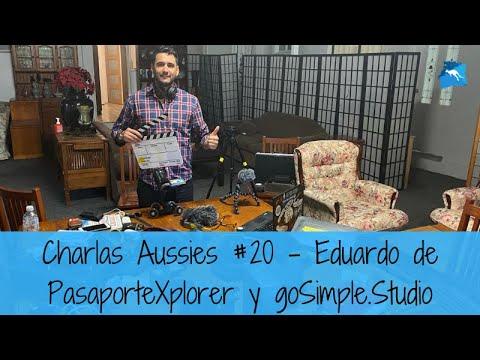 El emprendedor insaciable. Eduardo de PasaporteXplorer y goSimple.Studio. Charlas Aussies #20
