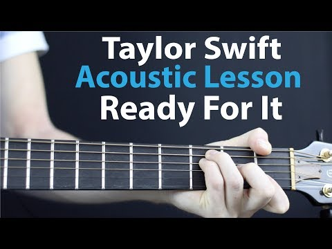 Ready For It - Taylor Swift: Acoustic Lesson
