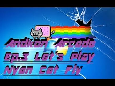 Andkon Arcade Episode 3 - Lets Play - Nyan Cat Fly w/ Commentary