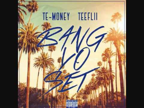 Te-Money Ft.  Tee Flii - Bang Yo Set  [Audio]