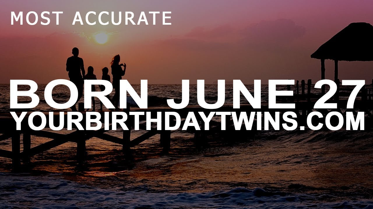 Born on June 27: the sign of the Zodiac - Cancer
