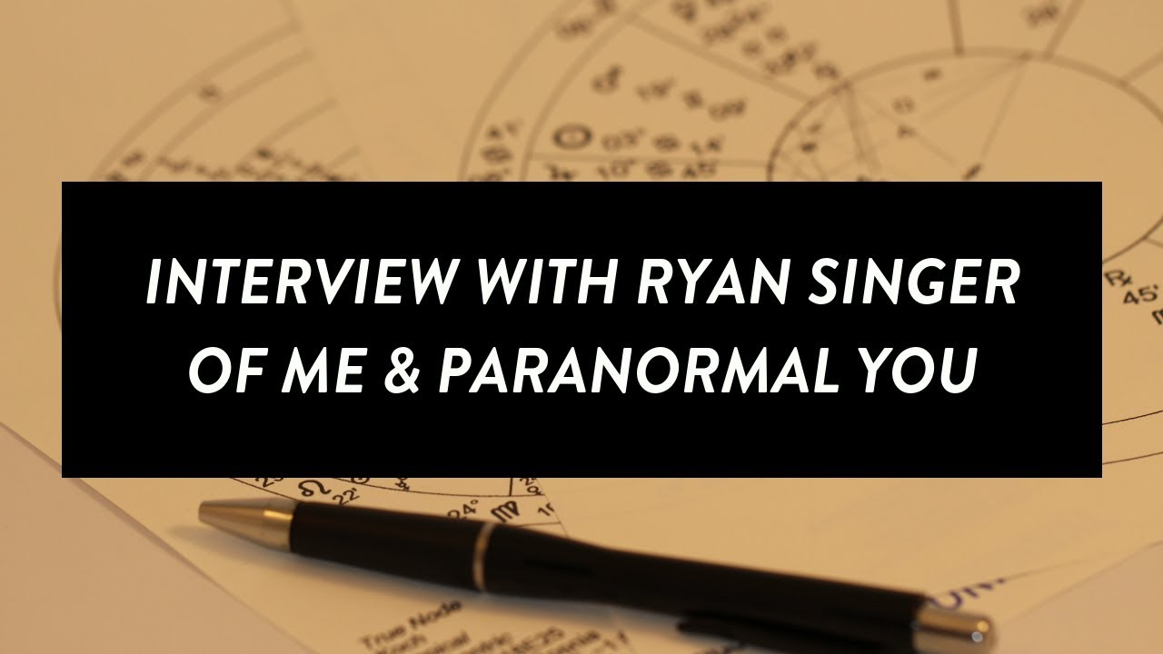 EPISODE 7  - RYAN SINGER OF ME & PARANORMAL YOU