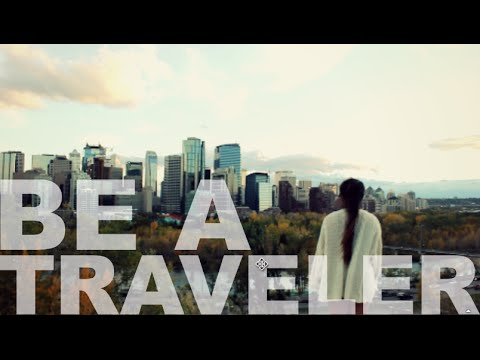 Be A Traveller Anywhere (yyc)
