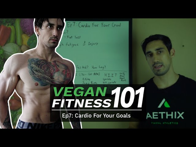 VEGAN FITNESS 101 - Ep 7 - Cardio For Your Goals (Why YOU should be doing cardio!)
