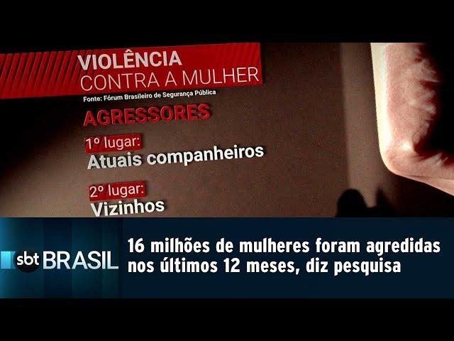 16 milhões de mulheres foram agredidas nos últimos 12 meses, diz pesquisa | SBT Brasil (26/02/19)