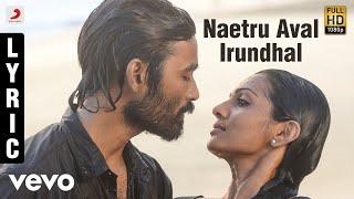 Maryan Naetru Aval Irundhal Tamil Lyric | A.R. Rahman | Dhanush