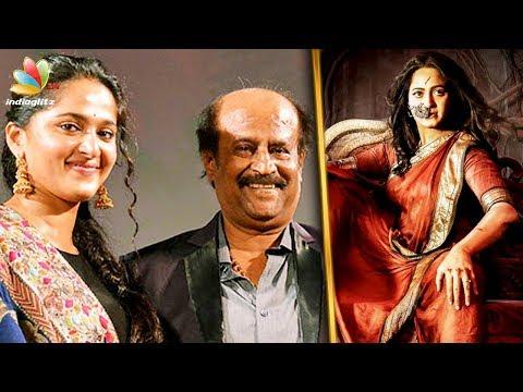 Rajinikanth is impressed by Anushka   Bhaagamathie