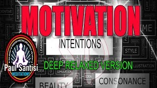 I Am Motivation Intention Full Length Deep Relaxed Version Paul Santisi