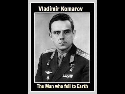 Vladimir Komarov The man who Fell to Earth