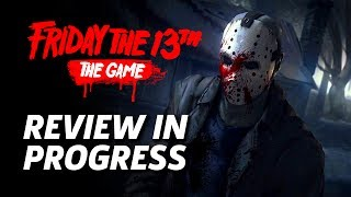 Friday the 13th: The Game - Review In Progress