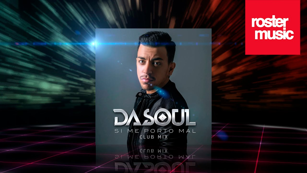Dasoul Si Me Porto Mal Club Mix Official Audio Youtube