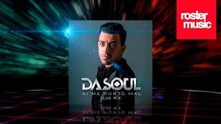 Dasoul 'Si Me Porto Mal' (Club Mix) Official Audio