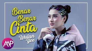 Gambar cover Wulan Yee - Benar Benar Cinta (Official Music Video)