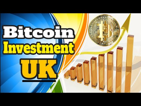 bitcoin investment uk – Never Been Easier! A Bitcoin Investment In The UK!