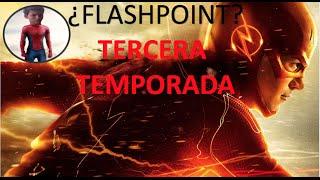 The Flash - ¿Qué Esperar De FLASHPOINT En La Tercera Temporada? [JORGE NEWS]