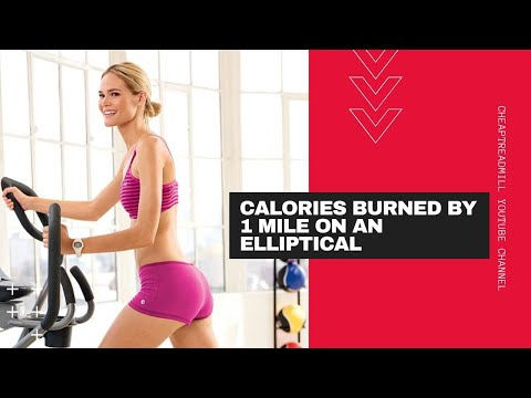 Calories Burned By 1 Mile on an Elliptical