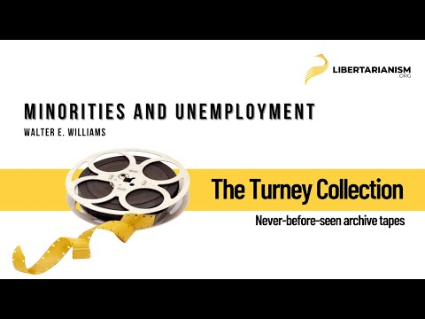 Walter E. Williams on Minorities and Unemployment
