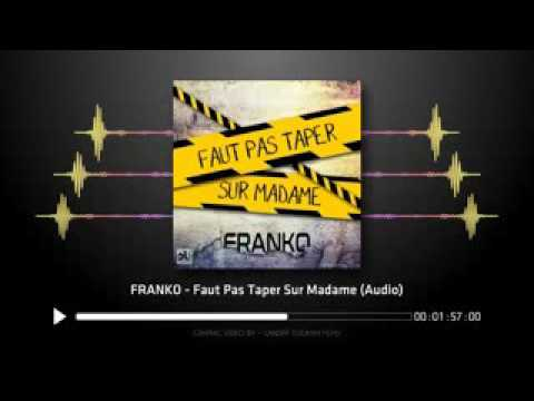 Francko -faut pas taper sur madame