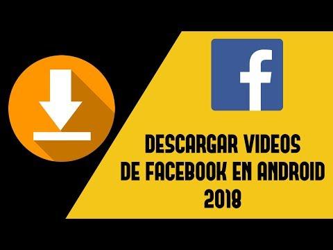 Descargar videos de FACEBOOK en ANDROID 2018