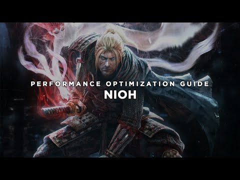 Nioh - How To Fix Lag/Get More FPS and Improve Performance
