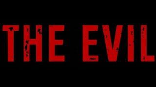 The Evil   Short Horror Film