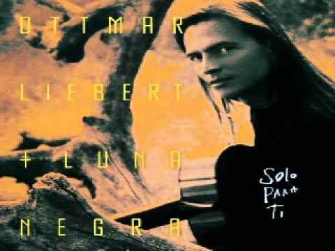 Otmar Liebert - Samba Pa Ti (Thru Every Step in Life U Find Freedom from Within)