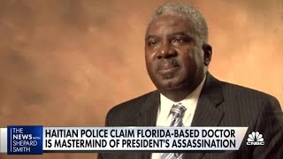 Haitian police claim Florida-based doctor was mastermind of president's assassination