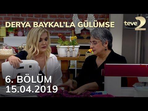 Derya Baykal'la Gülümse 6. Bölüm - 15 Nisan 2019 FULL BÖLÜM İZLE!